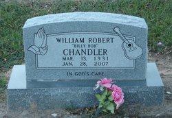 "William Robert ""Billy Bob"" Chandler"
