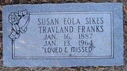 Susan Eola <I>Sikes Travland</I> Franks