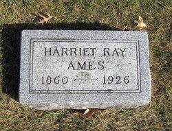 Harriet <I>Ray</I> Ames