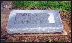 Sarah <I>Rasberry</I> Laughlin