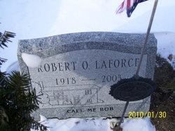Robert O. LaForce