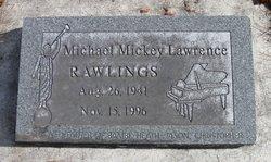 "Michael Lawrence ""Mickey"" Rawlings"