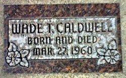 Wade T. Caldwell