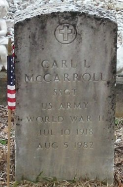 Sgt Carl Luther McCarroll 1918 1982
