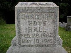 Caroline <I>Gove</I> Hall