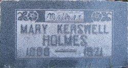 Mary Madeline <I>Kerswell</I> Holmes
