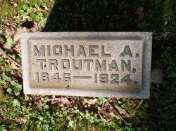 Michael A. Troutman