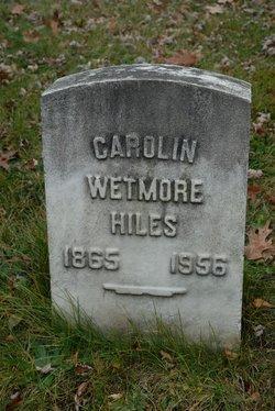 Carolin Amelia <I>Wetmore</I> Hiles