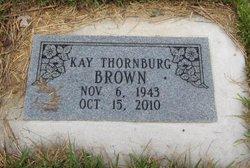 Kay <I>Thornburg</I> Brown