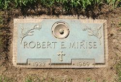 Robert E Mirise