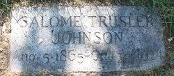 Salome <I>Trusler</I> Johnson