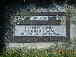 Harriet Sophia <I>Maxfield</I> Thayne
