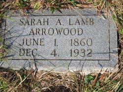 Sarah A <I>Lamb</I> Arrowood