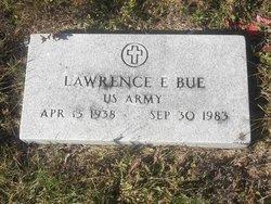 Lawrence E. Bue