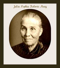Julia Sophia <I>Roberts</I> Asay