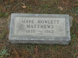 Maye <I>Howlett</I> Matthews