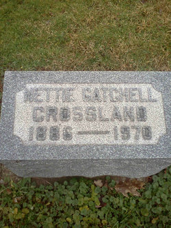 Nettie <I>Gatchell</I> Crossland