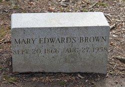 Mary <I>Edwards</I> Brown