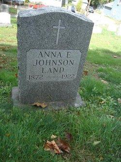 Anna E <I>Johnson</I> Land
