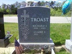 "Richard I. ""Dick"" Troast, Sr"