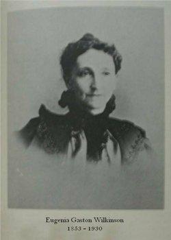 Mary Eugenia <I>Gaston</I> Wilkinson