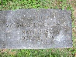 "Annie Mary Rogers ""May"" <I>Winston</I> Caldwell"
