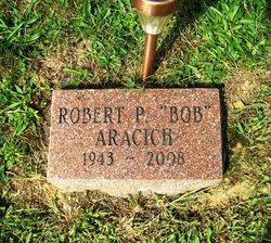 """Robert P. """"Bob"""" Aracich"""