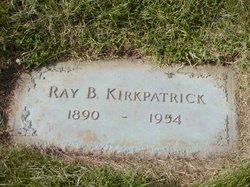 "Raymond Burt ""Ray"" Kirkpatrick"