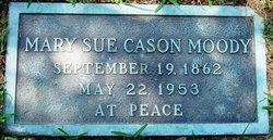 """Mary Susan """"Mary Sue"""" <I>Cason</I> Moody"""