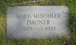 Mary <I>Mischler</I> Dauner