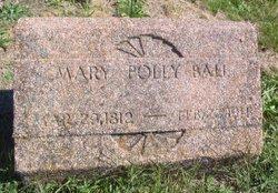 Mary Polly <I>Fouts</I> Ball