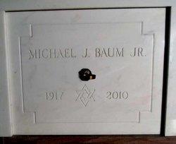 "Michael J ""M J"" Baum, Jr"