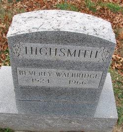 Beverly <I>Walbridge</I> Highsmith