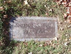 Sherman S Friar