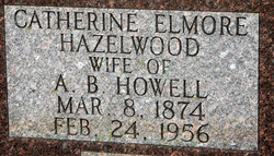 "Catherine Elmore ""Kate"" <I>Hazelwood</I> Howell"