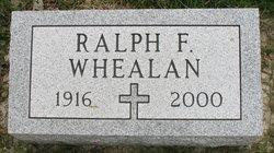Ralph F Whealan