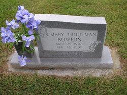 Mary <I>Troutman</I> Bowers