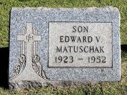 Edward V Matuschak