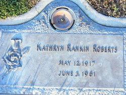 Kathryn <I>Rankin</I> Roberts
