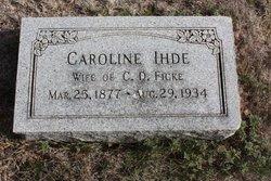 Caroline <I>Ihde</I> Ficke