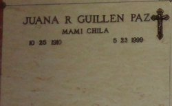 """Juana Guillendona """"Mami Chila"""" <I>Chila</I> Paz"""