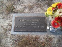 Henry M Ethridge