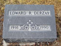 Edward R Derzay