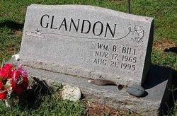 "William B ""Bill"" Glandon"