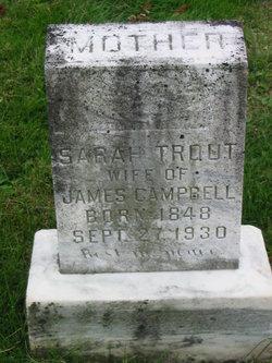 Sarah A <I>Trout</I> Campbell