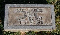 Mary <I>Frowine</I> White