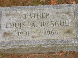 Louis A Roscoe