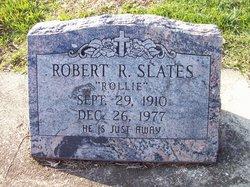 "Robert R ""Rollie"" Slates"