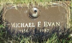 Michael F Evan