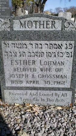 Esther B. <I>Loitman</I> Grossman
